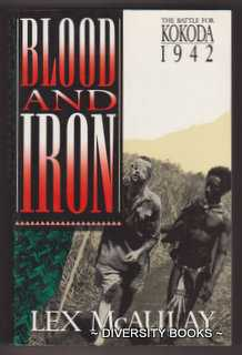 Image for BLOOD AND IRON : The Battle for Kokoda 1942