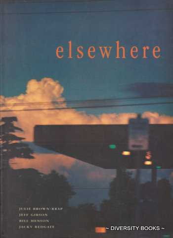Image for ELSEWHERE : Photo-Based Work from Australia. Julie Brown-Rrap, Jeff Gibson, Bill Henson, Jacky Redgate