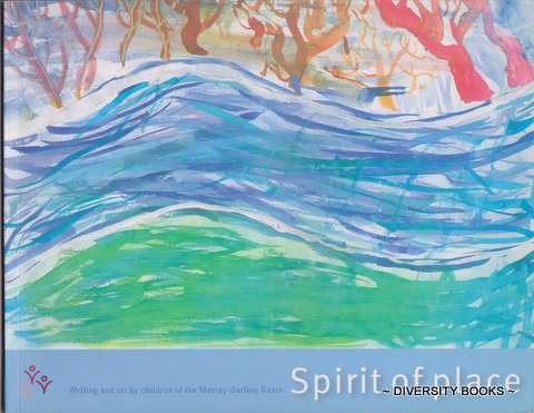 Image for SPIRIT OF PLACE : Writing and Art by Children of the Murray-Darling Basin