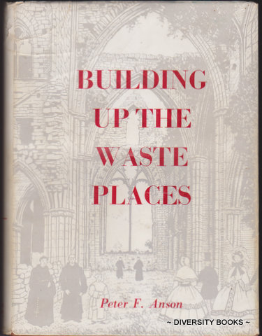 Image for BUILDING UP THE WASTE PLACES : The Revival of Monastic Life on Medieval Lines in the Post-Reformation Church of England