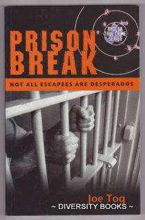 PRISON BREAK : Not All Escapees Are Desperados