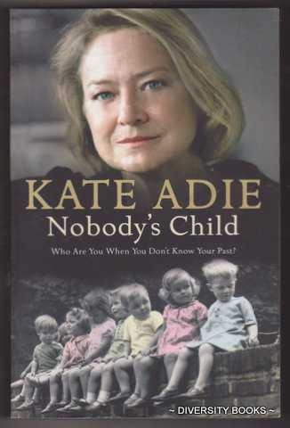 Image for NOBODY'S CHILD : Who Are You When You Don't Know Your Past?