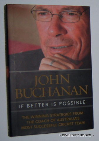 Image for IF BETTER IS POSSIBLE : The Winning Strategies from the Coach of Australia's Most Successful Cricket Team