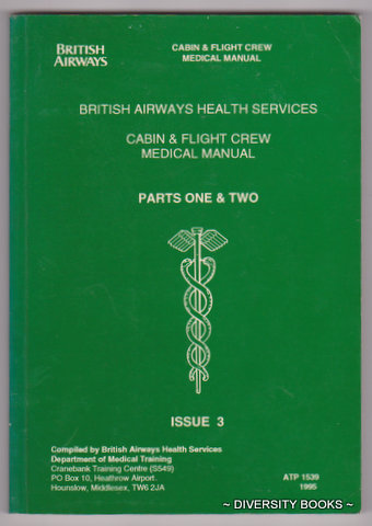 Image for CABIN & FLIGHT CREW MEDICAL MANUAL. Parts One & Two (Bound as one). Issue 3
