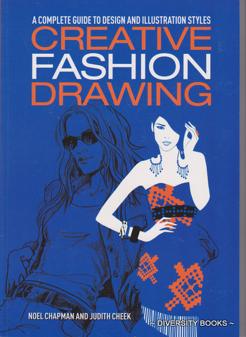 Image for CREATIVE FASHION DRAWING : A Complete Guide to Design and Illustration Styles