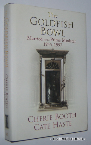 Image for THE GOLDFISH BOWL : Married to the Prime Minister, 1955-1997 (Signed Copy)
