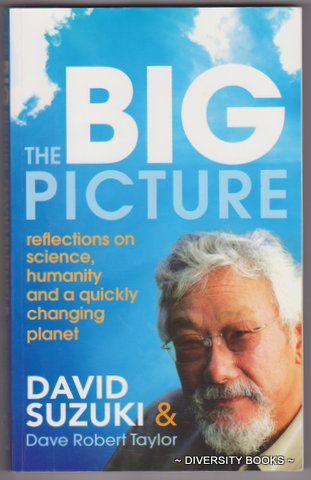 Image for THE BIG PICTURE : Reflections on Science, Humanity and a Quickly Changing Planet