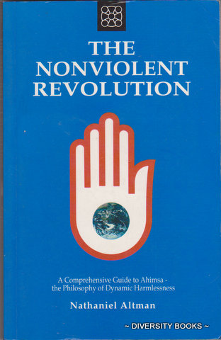 Image for THE NONVIOLENT REVOLUTION : A Comprehensive Guide to Ahimsa - the Philosophy of Dynamic Harmlessness