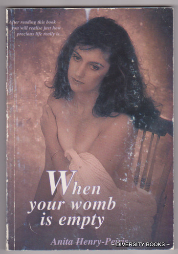 Image for WHEN YOUR WOMB IS EMPTY : Stories of Infertility and Pregnancy-Loss; How to Attack and Prevent Infertility; How to Survive Involuntary Childlessness