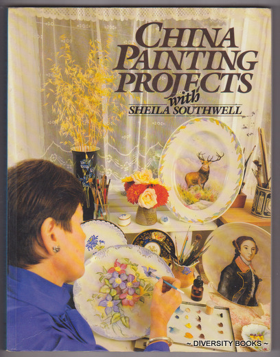 Image for CHINA PAINTING PROJECTS With Sheila Southwell