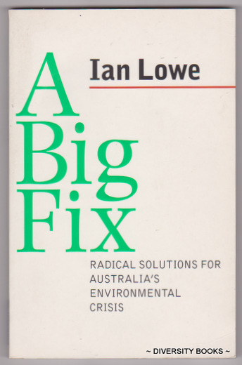 Image for A BIG FIX : Radical Solutions for Australia's Environmental Crisis
