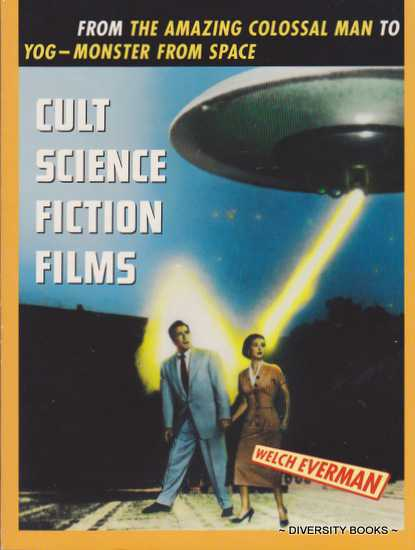 Image for CULT SCIENCE FICTION FILMS : From the Amazing Colossal Man to Yog The Monster from Space