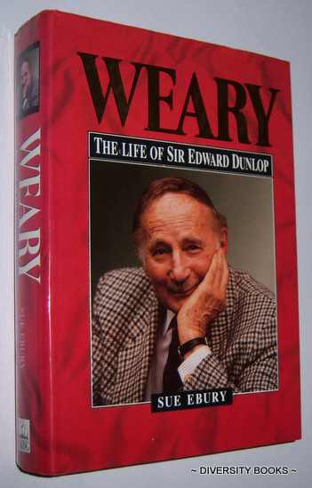 Image for WEARY : The Life of Sir Edward Dunlop