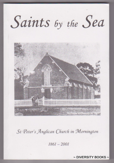 Image for SAINTS BY THE SEA : St Peter's Anglican Church in Mornington 1861-2001