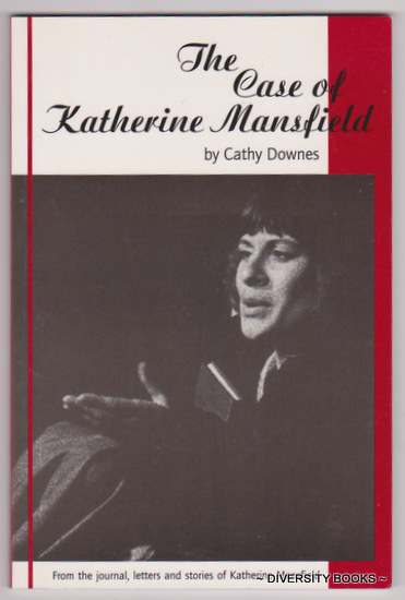 Image for THE CASE OF KATHERINE MANSFIELD : A Dramatic Monologue. From the Journals, Letters and Stories of Katherine Mansfield (Signed Copy)