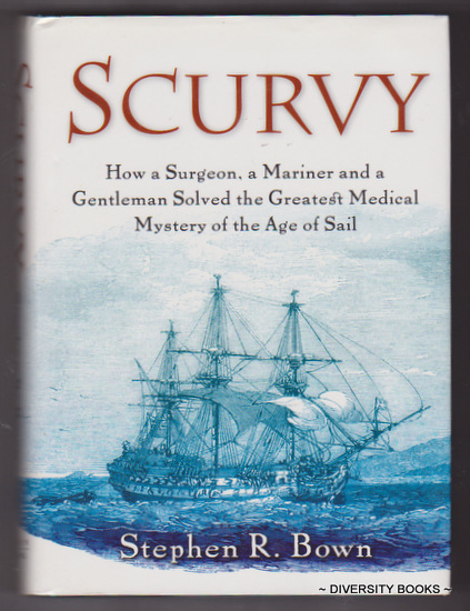 Image for SCURVY : How a Surgeon, a Mariner and a Gentleman Solved the Greatest Medical Mystery of the Age of Sail