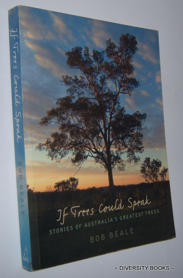 Image for IF TREES COULD SPEAK : Stories of Australia's Greatest Trees
