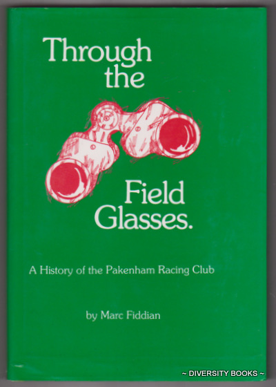 Image for THROUGH THE FIELD GLASSES : A History of the Pakenham Racing Club