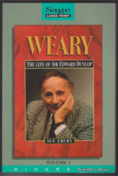 Image for WEARY : The Life of Sir Edward Dunlop. Volume 2 (Large Print)
