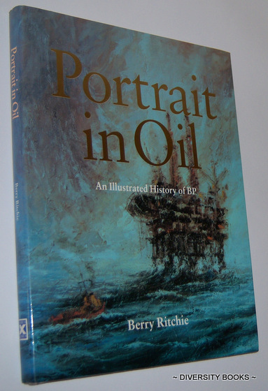 Image for PORTRAIT IN OIL : An Illustrated History of BP