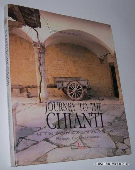 Image for JOURNEY TO THE CHIANTI : Getting To Know An Ancient Tuscan Region