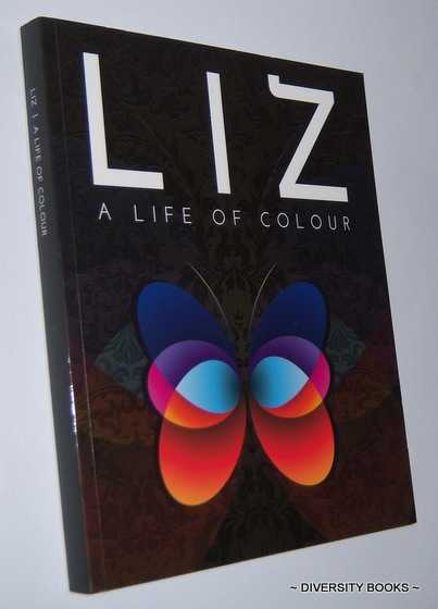 Image for LIZ : A Life of Colour. The Story of My Journey & How My Discoveries Can Change Your Life