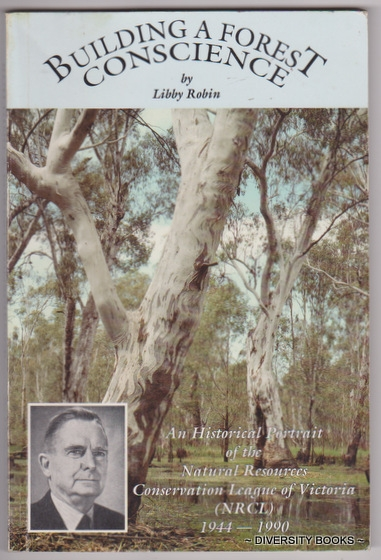 Image for BUILDING A FOREST CONSCIENCE : An Historical Portrait of the Natural Resources Conservation League of Victoria (NRCL)