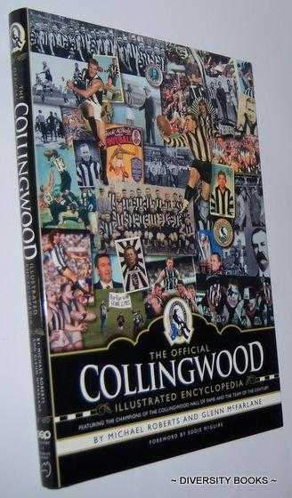 Image for THE OFFICIAL COLLINGWOOD ILLUSTRATED ENCYCLOPEDIA : Featuring the Champions of the Collingwood Hall of Fame and the Team of the Century