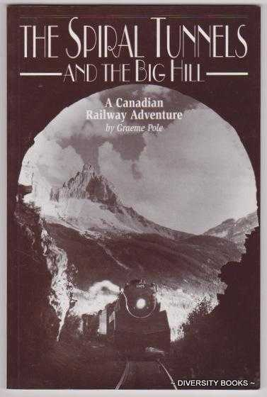 Image for THE SPIRAL TUNNELS AND THE BIG HILL :  A Canadian Railway Adventure