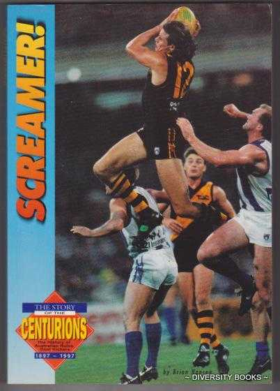 Image for THE CENTURIONS : The History of Australian Rules Goal Kickers 1897 - 1997