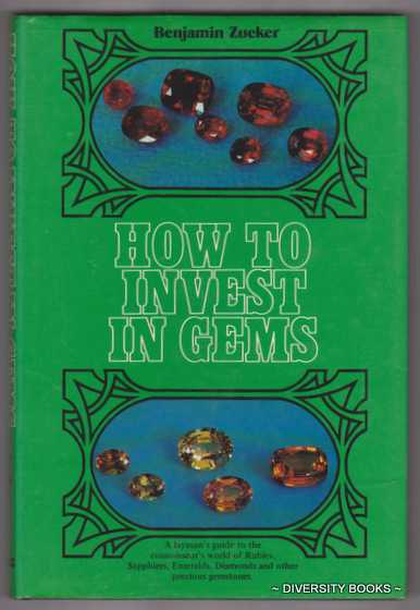 Image for HOW TO INVEST IN GEMS : A Layman's Guide to the Connoisseur's World of Rubies, Sapphires, Emeralds, Diamonds and Other Precious Gemstones