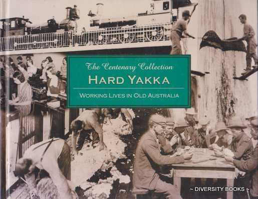 Image for HARD YAKKA :  Working Lives in Old Australia