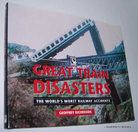 Image for GREAT TRAIN DISASTERS : The World's Worst Railway Accidents