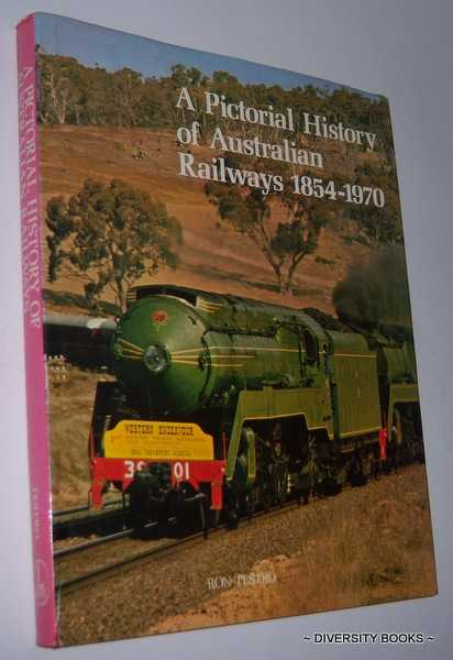 Image for A PICTORIAL HISTORY OF AUSTRALIAN RAILWAYS 1854-1970