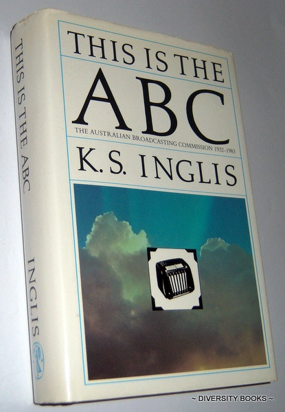 Image for THIS IS THE ABC : The Australian Broadcasting Commission, 1932-1983