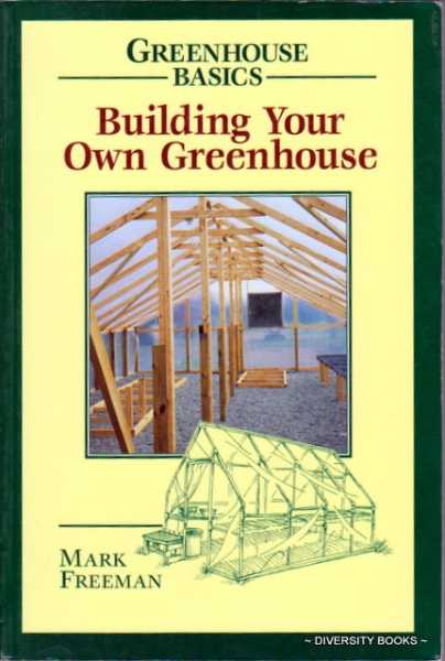 Image for BUILDING YOUR OWN GREENHOUSE (Greenhouse Basics)