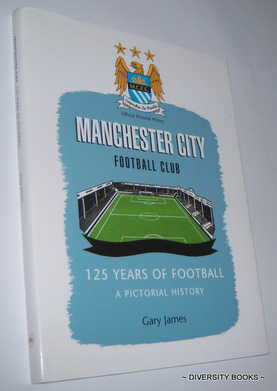 Image for MANCHESTER CITY : 125 Years of Football. A Pictorial History
