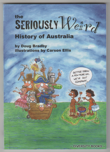 Image for THE SERIOUSLY WEIRD HISTORY OF AUSTRALIA  (Signed Copy)