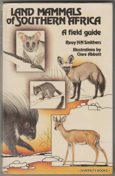 LAND MAMMALS OF SOUTHERN AFRICA. A Field Guide