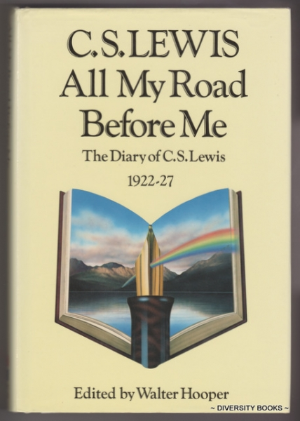 Image for ALL MY ROAD BEFORE ME. The Diary of C.S.Lewis, 1922-27