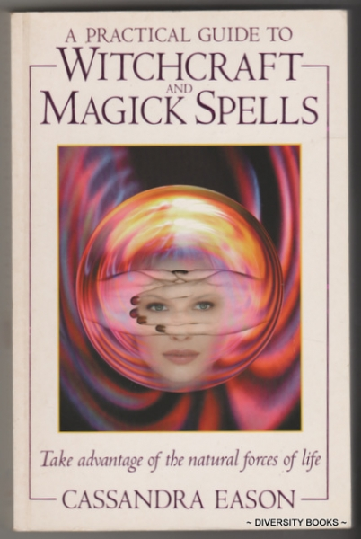 Image for A PRACTICAL GUIDE TO WITCHCRAFT AND MAGICK SPELLS
