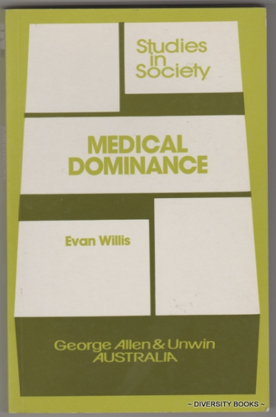Image for MEDICAL DOMINANCE : The division of labour in Australian health care