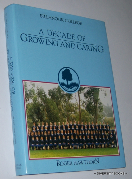 Image for BILLANOOK COLLEGE : A Decade of Growing and Caring (Signed Copy)