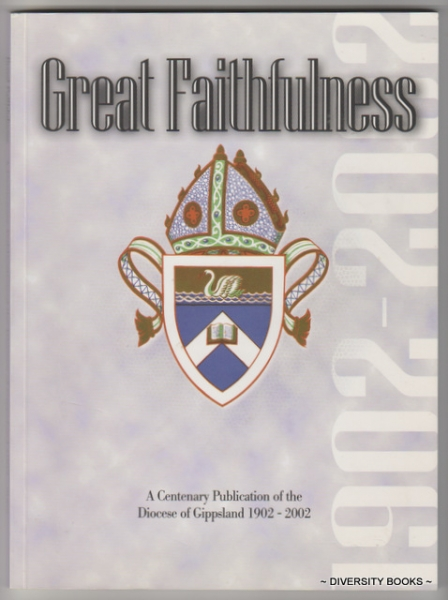 Image for GREAT FAITHFULNESS : A Centenary Publication of the Diocese of Gippsland, 1902 - 2002