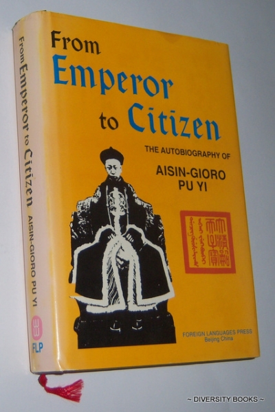 Image for FROM EMPEROR TO CITIZEN : The Autobiography of Aisin-Gioro Pu Yi