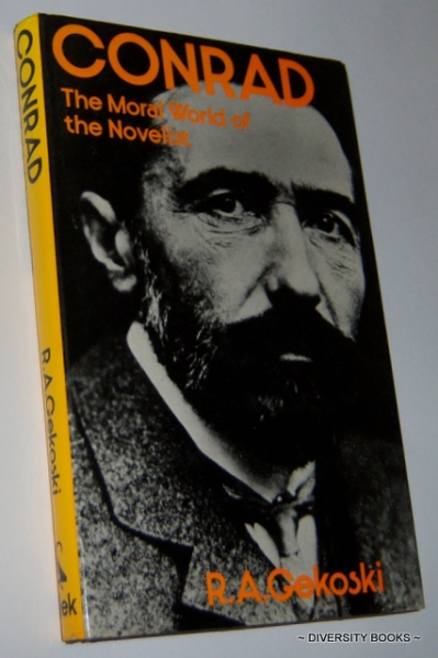 Image for CONRAD : The Moral World of the Novelist (Novelists and their world)