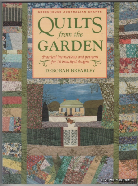Image for QUILTS FROM THE GARDEN : Practical Instructions and Patterns for 16 Beautiful Designs