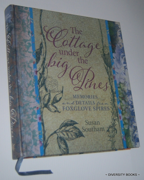 Image for THE COTTAGE UNDER THE BIG PINES : Memories and Details from Foxglove Spires