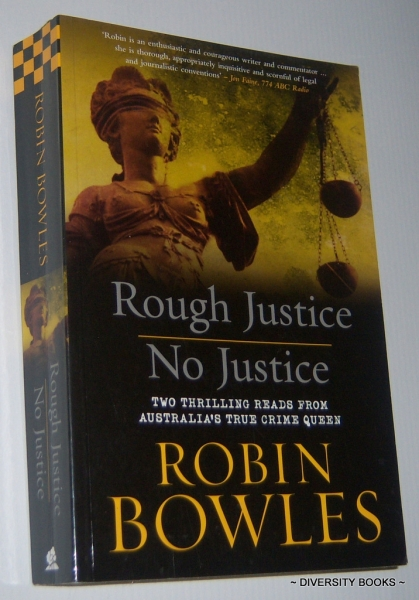 Image for ROUGH JUSTICE. NO JUSTICE. [Two Thrilling Reads from Australia's True Crime Queen]