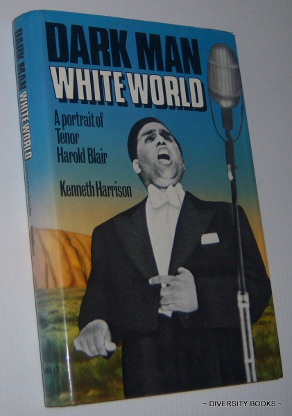 Image for DARK MAN WHITE WORLD. A Portrait of Tenor Harold Blair